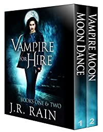 Vampire For Hire: Books One And Two by J.R. Rain ebook deal