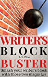 Writer's Block Buster: Smash your writer's block with those two magic Q's (Smart Writing Tips Book 1)