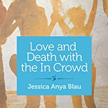 Love and Death with the In Crowd: Stories (       UNABRIDGED) by Jessica Anya Blau Narrated by Elizabeth Pence