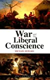 img - for War and the Liberal Conscience (Second Edition) (Columbia/Hurst) by Howard, Michael published by Columbia University Press book / textbook / text book