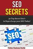 SEO Secrets: 50 Top Secret Idea's to Supercharge your SEO Today! (SEO Marketing, marketing)