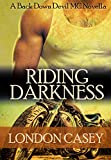 RIDING DARKNESS (A Back Down Devil MC Romance Novella) (Back Down Devil MC series Book 1)
