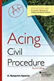 Spencers Acing Civil Procedure, 4th (Acing Series)