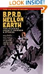 B.P.R.D. Hell on Earth Volume 5: The...