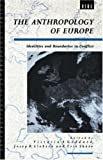 img - for The Anthropology of Europe: Identities and Boundaries in Conflict (Explorations in Anthropology) book / textbook / text book