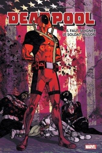 Deadpool : Il faut soigner le soldat Wilson