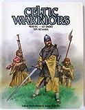 Celtic Warriors: 400Bc-Ad1600