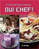 echange, troc Aude de Galard, Leslie Gogois - Oui Chef ! : C'est moi qui cuisine..., Tome 2