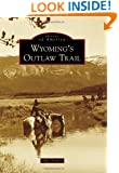 Wyoming's Outlaw Trail (Images of America)