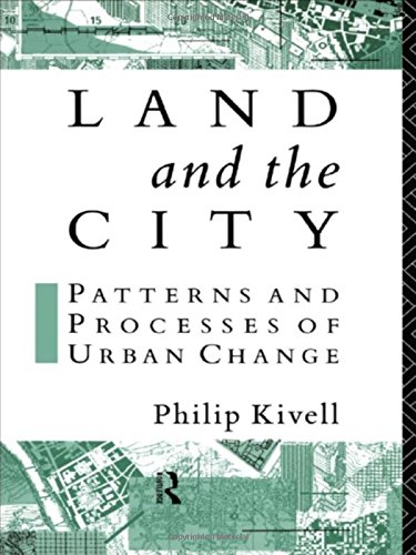 Land and the City: Patterns and Processes of Urban Change (Geography & Environment)