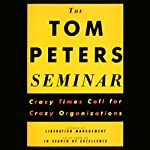 The Tom Peters Seminar | Tom Peters