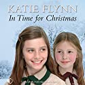 In Time for Christmas Audiobook by Katie Flynn Narrated by Anne Dover