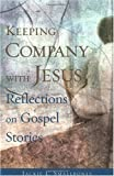 img - for Keeping Company with Jesus: Reflections on Gospel Stories by Jackie L Smallbones (2004-09-28) book / textbook / text book