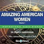Amazing American Women - Volume 1: Inspirational Stories | Charles Margerison,Frances Corcoran (general editor),Emma Braithwaite (editorial coordination)