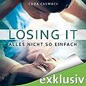 Alles nicht so einfach (Losing it 1) Hörbuch von Cora Carmack Gesprochen von: Anita Hopt