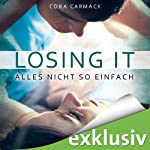 Alles nicht so einfach (Losing it 1) | Cora Carmack