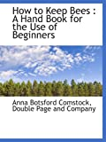img - for How to Keep Bees : A Hand Book for the Use of Beginners book / textbook / text book