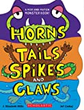 img - for Horns, Tails, Spikes, and Claws (Mix-and-Match Monster Book!) book / textbook / text book