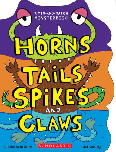 Horns, Tails, Spikes, and Claws (Mix-and-Match Monster Book!) PDF