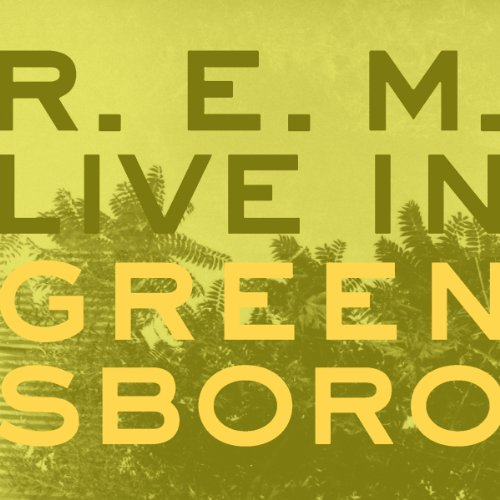 R.E.M. - Live In Greensboro - Zortam Music