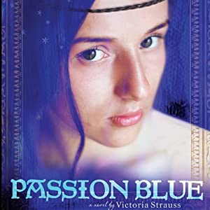 Passion Blue | [Victoria Strauss]