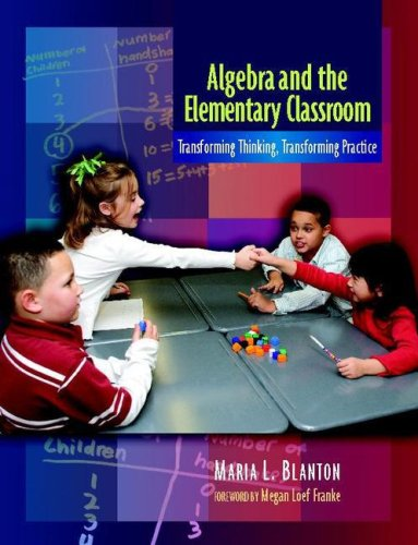Algebra and the Elementary Classroom: Transforming...