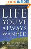 The Life You've Always Wanted: Spiritual Disciplines for Ordinary People (Expanded and Adapted for Small Groups)