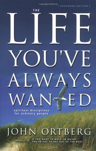 The Life You'Ve Always Wanted: Spiritual Disciplines For Ordinary People (Expanded And Adapted For Small Groups) front-895999