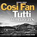 Cosi Fan Tutti: An Aurelio Zen Mystery, Book 5 Audiobook by Michael Dibdin Narrated by Michael Kitchen