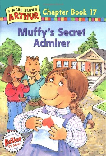 Muffy's Secret Admirer: A Marc Brown Arthur Chapter Book 17 (Marc Brown Arthur Chapter Books)