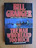 Man Who Heard Too Much: The Tenth November Man Novel (0446515035) by Granger, Bill