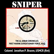Sniper: The Al Anbar Chronicles: First Marine Expeditionary Force - Iraq, Book 3 Audiobook by Jonathan P. Brazee Narrated by Seth Paul