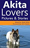 Akita Lovers Pictures & Stories