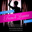 French Lessons: A Novel (       UNABRIDGED) by Ellen Sussman Narrated by Kathe Mazur