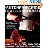 The Butcher's Guide to&nbsp;Well-Raised&nbsp;Meat: How to Buy, Cut, and Cook Great Beef,... by Joshua Applestone,&#32;Jessica Applestone and Alexandra Zissu