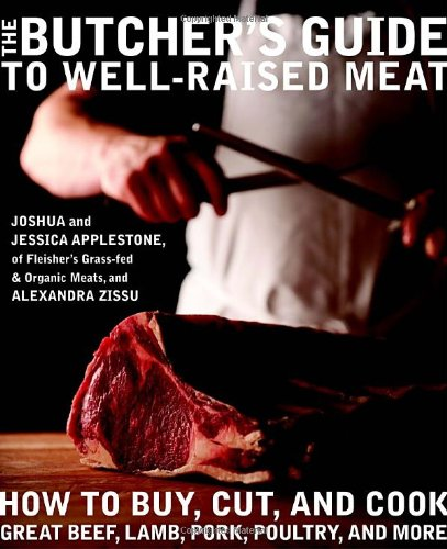 The Butcher's Guide to Well-Raised Meat: How to Buy, Cut, and Cook Great Beef, Lamb, Pork, Poultry, and More (Butcher Farm Animals compare prices)