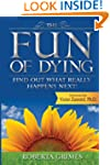 The Fun of Dying: Find Out What Reall...
