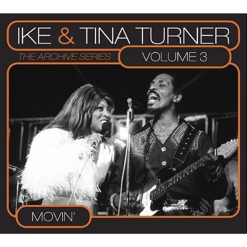 Ike & Tina Turner - The Archive Series Vol. 3 - Movin