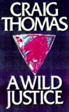A Wild Justice (0002239272) by Craig Thomas