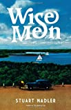 9780316126489: Wise Men: A Novel