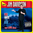 Red, White, and Very Blue Performance by Jim Davidson Narrated by  uncredited