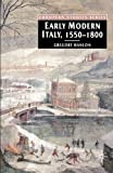 img - for Early Modern Italy, 1550-1800: Three Seasons in European History (European Studies Series) book / textbook / text book