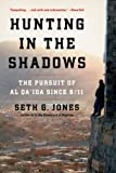 Hunting in the Shadows: The Pursuit of al Qaida since 9/11