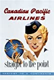 Canadian Pacific Airlines Straight To The Point - Reproduction Vintage Plane Poster