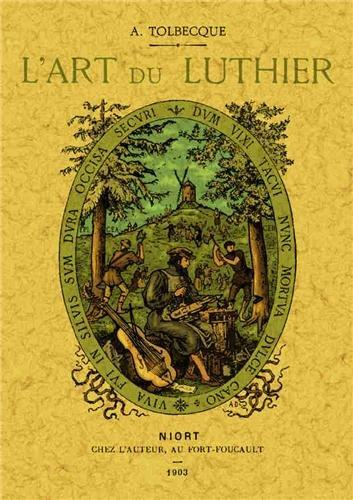 L'art du luthier : Fac-similé de l'édition de Niort, chez l'auteur, 1903