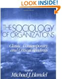 The Sociology of Organizations: Classic, Contemporary, and Critical Readings (Theory, Culture & Society)