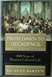 From Dawn To Decadence 1500 To the Prese