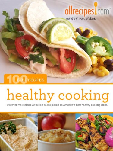 Healthy Cooking (100 Best Recipes from Allrecipes.com) by Allrecipes.com