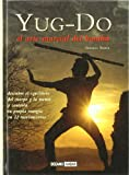 Yug-Do, el arte marcial del Bambu/ Yug-Do, The Martial Arts of Bambu (Ilustrados)
