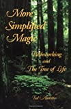 More Simplified Magic: Pathworking with the Tree of Life (Pathworking on the Tree of Life Series) (1888767286) by Andrews, Ted
